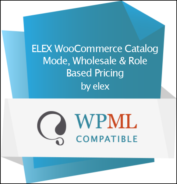 WPML Certificate | ELEX WooCommerce Catalog Mode Role-Based Pricing Plugin