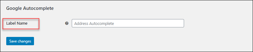 How to set up ELEX Address Validation & Google Address Autocomplete Plugin for WooCommerce? | Google Autocomplete Label Customization