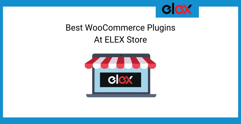 Best WooCommerce Plugins At ELEX Store Banner