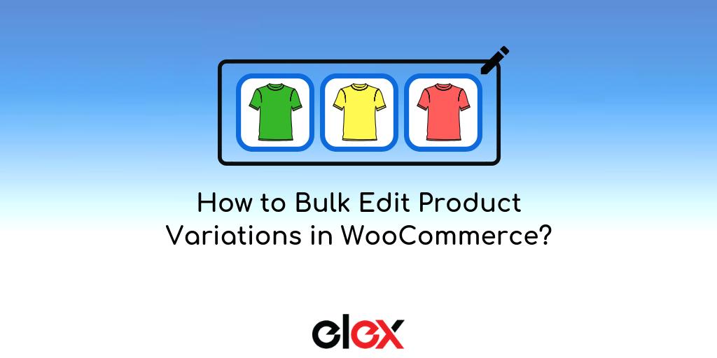 Bulk-Edit-Product-Variations-WooCommerce-Banner
