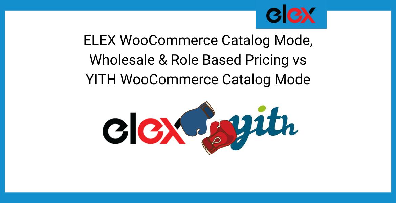ELEX Catalog Mode versus YITH Catalog Mode Plugin Banner