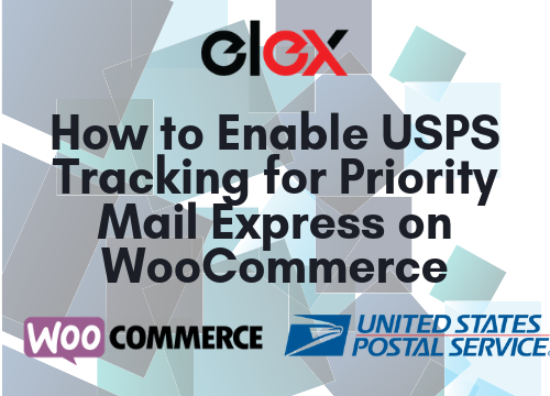 Enable USPS Tracking for Priority Mail Express on WooCommerce