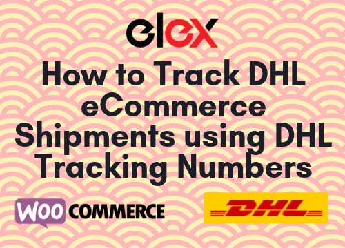 Track DHL eCommerce Shipments using DHL Tracking Numbers