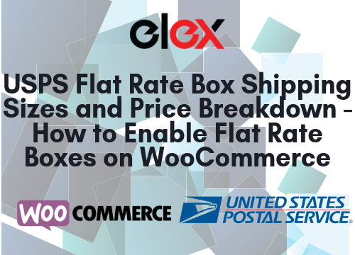 USPS Flat Rate Box Shipping Sizes and Price Breakdown - How to Enable Flat Rate Boxes on WooCommerce
