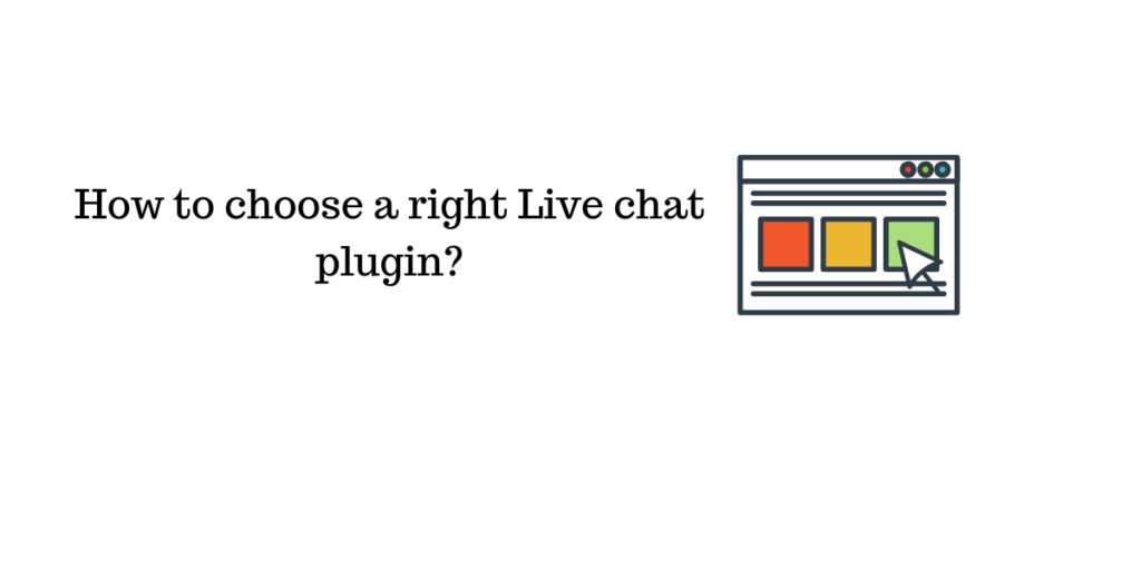 Factors to choose a right live chat plugin || live chat plugin