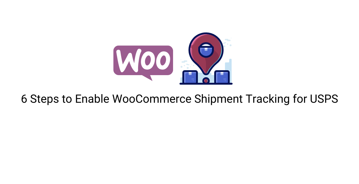 6 Steps to Enable WooCommerce Shipment Tracking for USPS || WooCommerce Shipment tracking