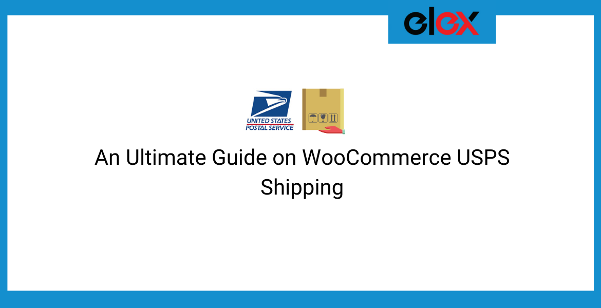 Ulitmate guide on WooCommerce USPS Shipping