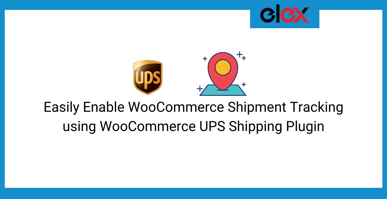 Easily Enable WooCommerce Shipment Tracking using WooCommerce UPS Shipping Plugin || WooCommerce UPS Shipping