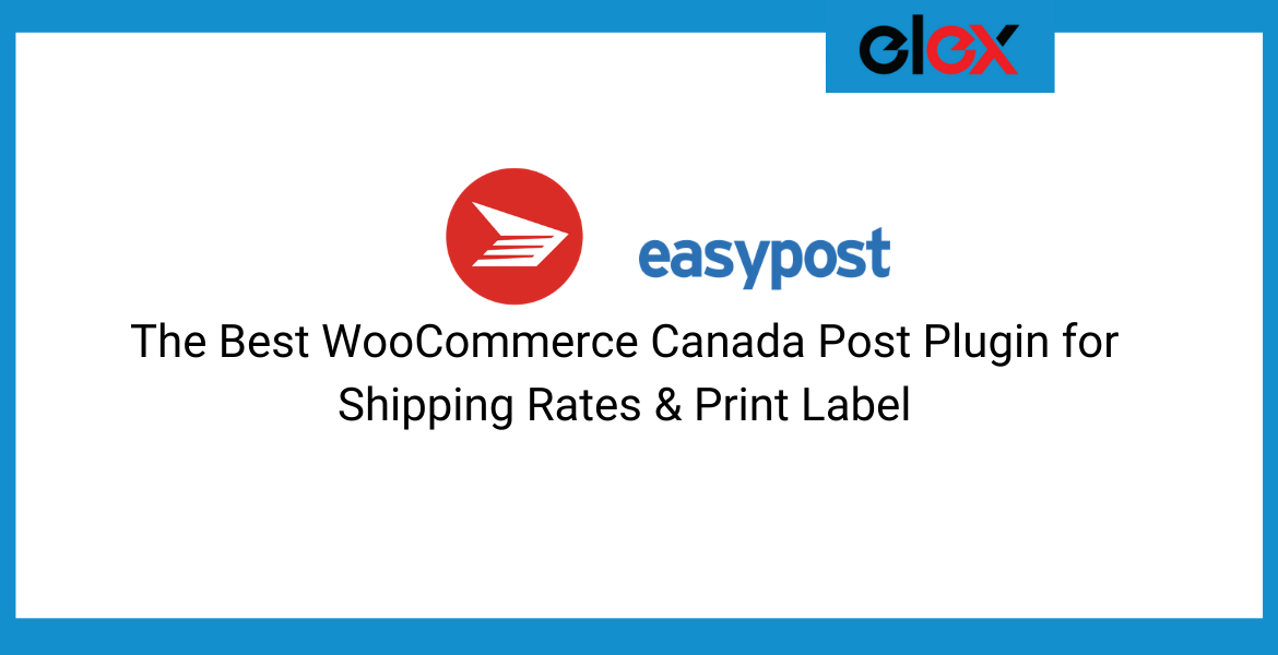 The Best WooCommerce Canada Post Plugin for Shipping Rates & Print Label || WooCommerce Canada Post Plugin