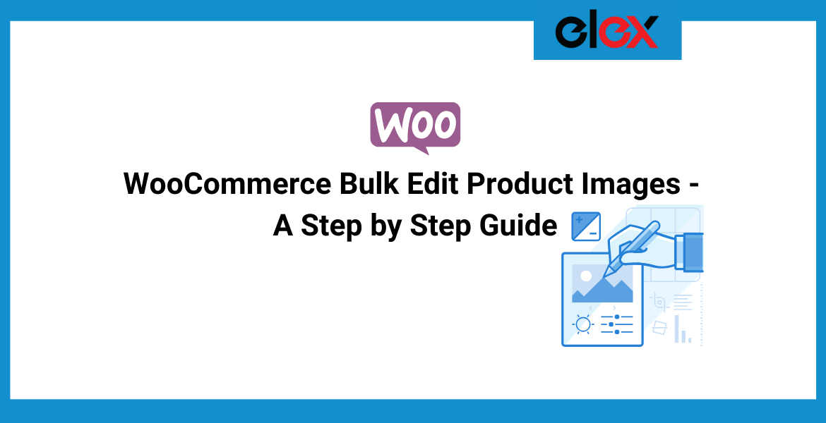 WooCommerce Bulk Edit Product Images - A Step by Step Guide | Blog Banner