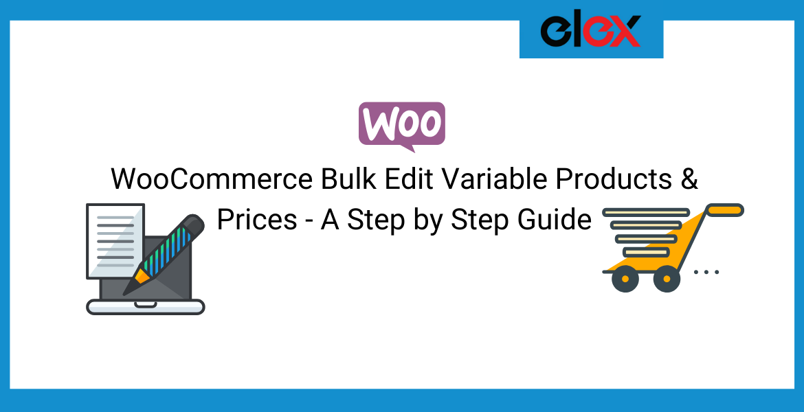 WooCommerce Bulk Edit Variable Products & Prices - A Step by Step Guide | Blog Banner