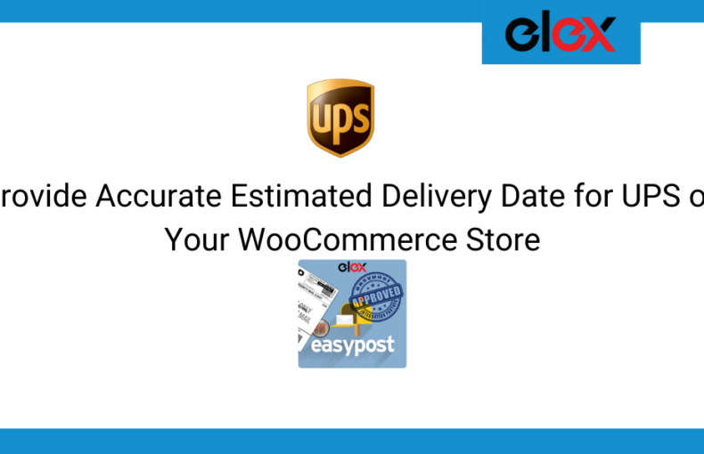 Provide Accurate Estimated Delivery Date for UPS on Your WooCommerce Store