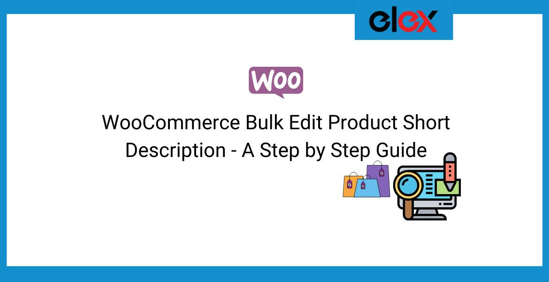 WooCommerce Bulk Edit Product Short Description - A Step by Step Guide | Blog Banner
