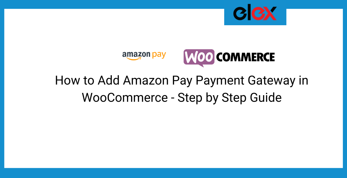 How to Add Amazon Pay Payment Gateway in WooCommerce - Step by Step Guide