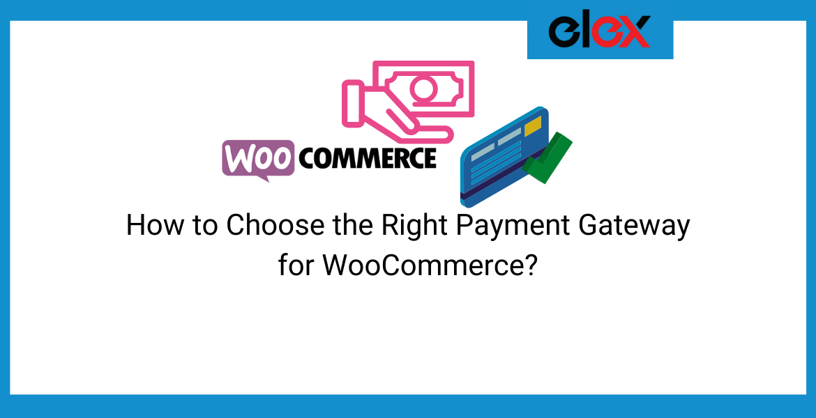 Choose the Right Payment Gateway for WooCommerce