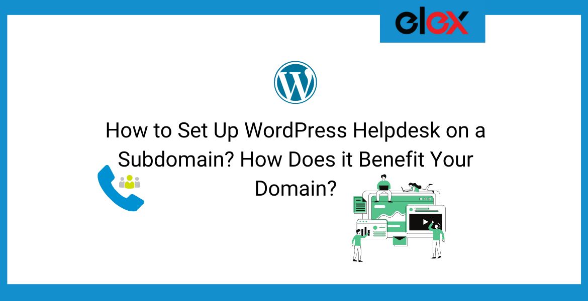 How to Set Up WordPress Helpdesk on a Subdomain How Does it Benefit Your Domain | Blog Banner