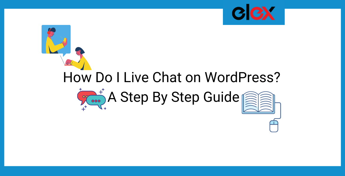 How Do I Live Chat on WordPress A Step By Step Guide | Blog Banner