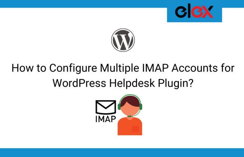 How to Configure Multiple IMAP Accounts for WordPress-Helpdesk Plugin | Blog Banner