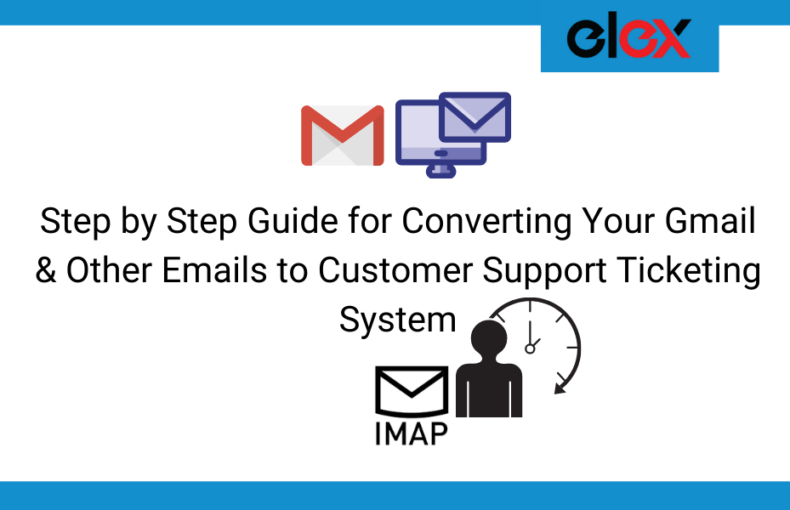 Step by Step Guide for Converting Your Gmail & Other Emails to Customer Support Ticketing System | Blog Banner
