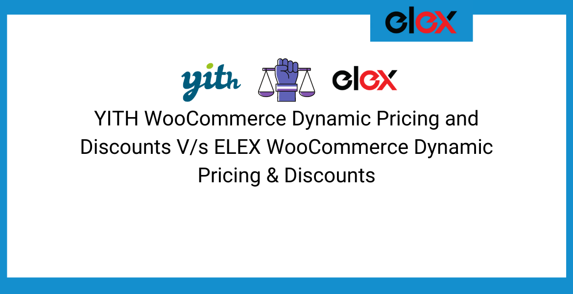 YITH WooCommerce Dynamic Pricing and Discounts Vs ELEX WooCommerce Dynamic Pricing & Discounts | Blog Banner