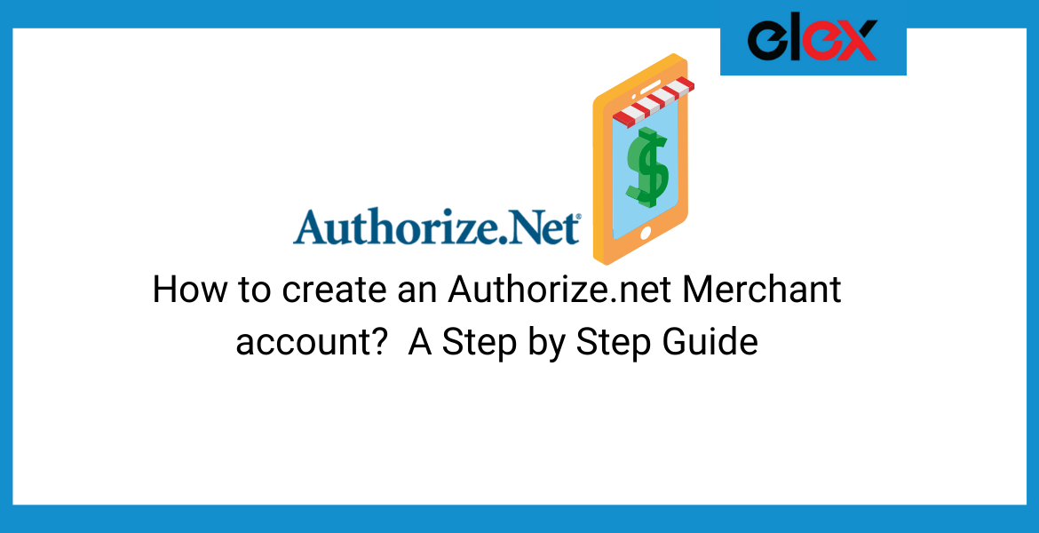 create an Authorize.net merchant account