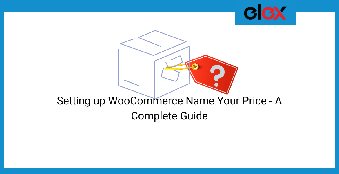 Setting up WooCommerce Name Your Price - A Complete Guide