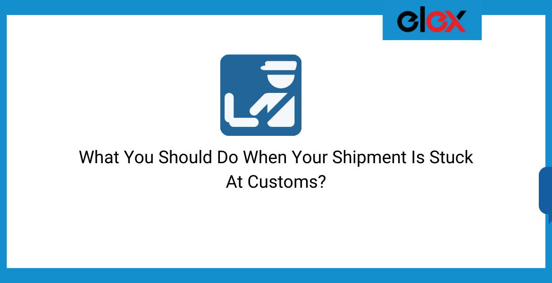 shipment stuck at customs