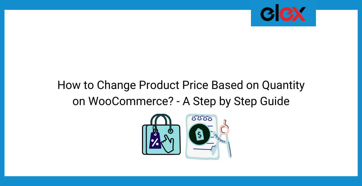 How to Change Product Price Based on Quantity on WooCommerce - A Step by Step Guide | Blog Banner