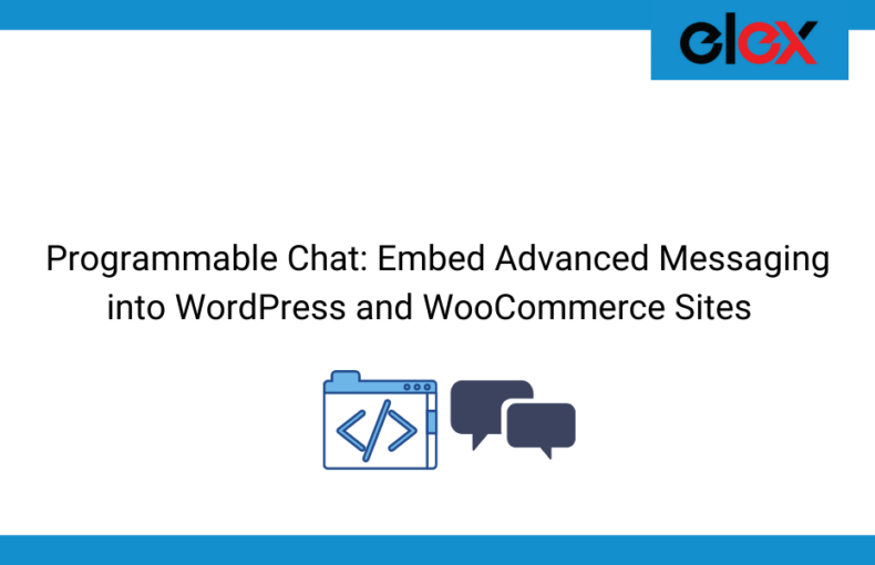 Programmable Chat-Embed Advanced Messaging into WordPress and WooCommerce Sites | Blog Banner