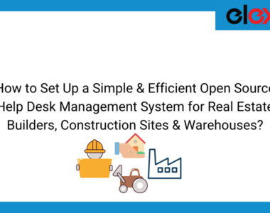 How to Set Up a Simple & Efficient Open Source Help Desk Management System for Real Estate Builders, Construction Sites & Warehouses | Blog Banner