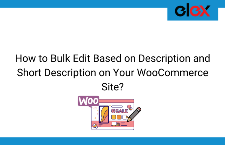 How to Bulk Edit Based on Description and Short Description on Your WooCommerce Site | Blog Banner