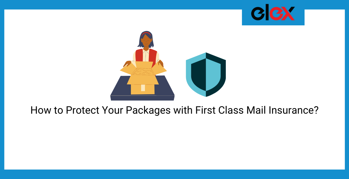 How to Protect Your Packages with First Class Mail Insurance?
