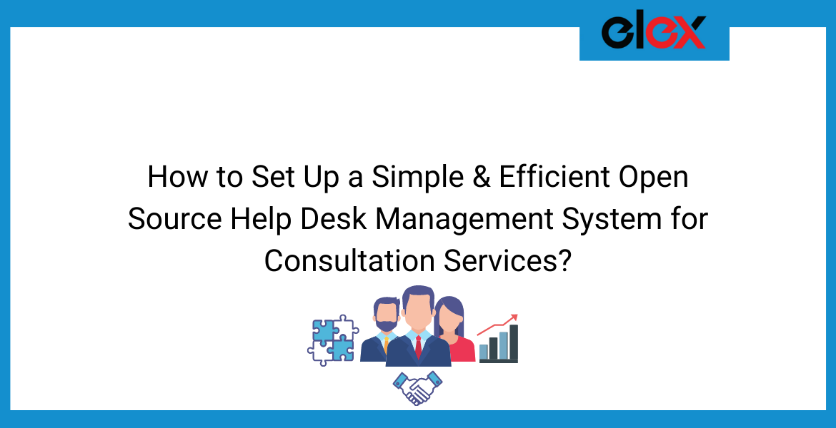 How to Set Up a Simple & Efficient Open Source Help Desk Management System for Consultation Services? | Blog Banner