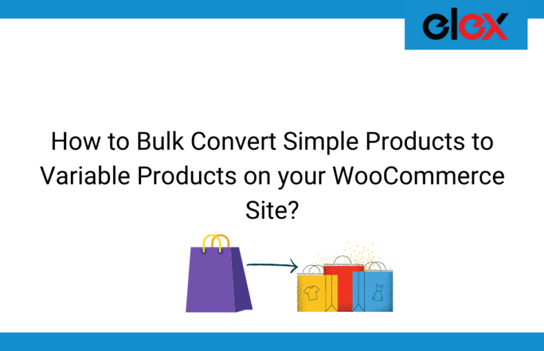 How to Bulk Convert Simple Products to Variable Products on your WooCommerce Site | Blog banner