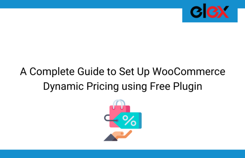 A Complete Guide to Set Up WooCommerce Dynamic Pricing using Free Plugin | Blog Banner