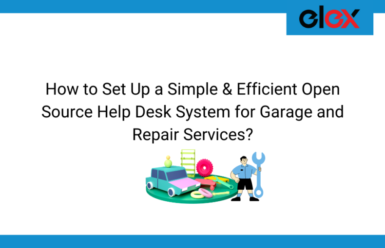 How to Set Up a Simple & Efficient Open Source Help Desk System for Garage and Repair Services | Blog Banner