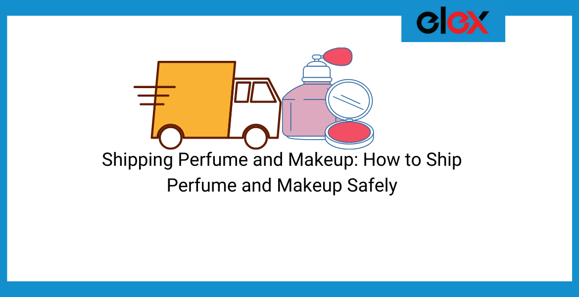 ship perfumes and makeup accessories safely
