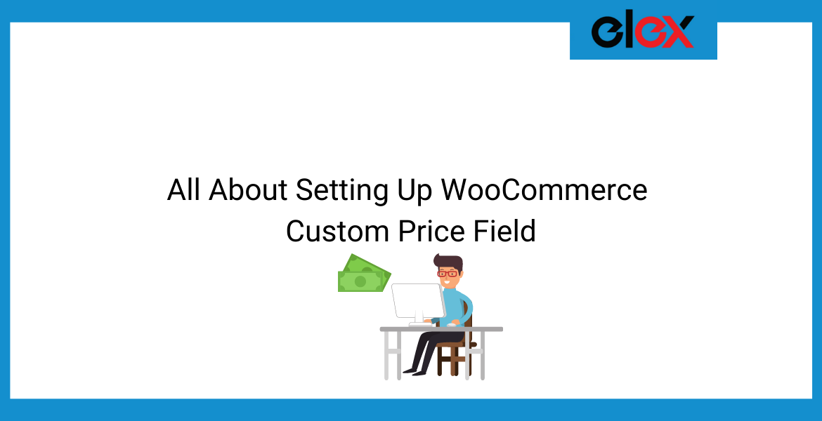 All About Setting Up WooCommerce Custom Price Field | Blog Banner