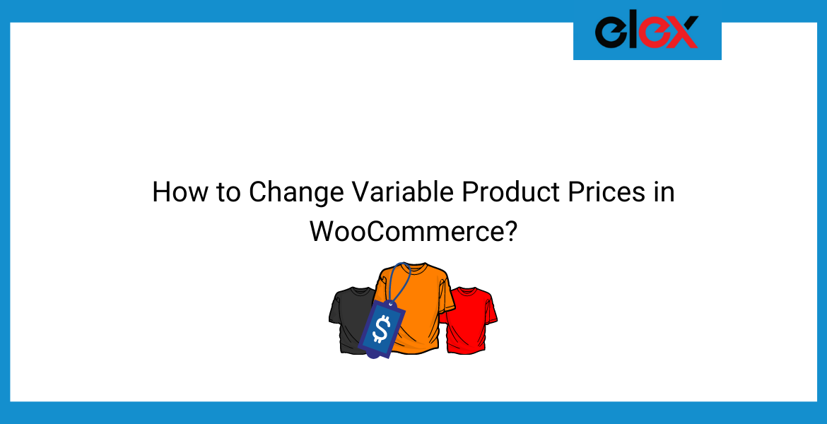 How to Change Variable Product Prices in WooCommerce   Blog Banner