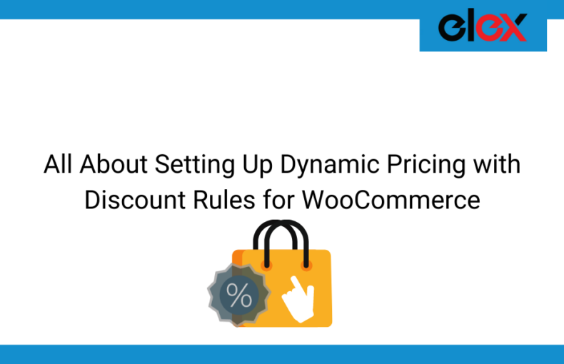 All About Setting Up Dynamic Pricing with Discount Rules for WooCommerce | Blog Banner