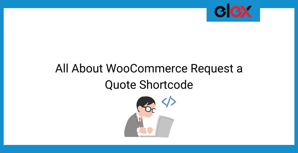 All About WooCommerce Request a Quote Shortcode   Blog Banner