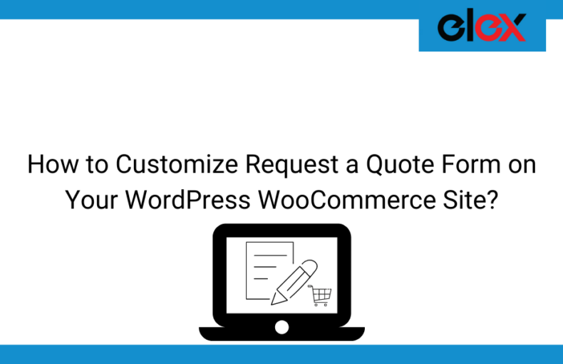 How to Customize Request a Quote Form on Your WordPress WooCommerce Site | Blog Banner