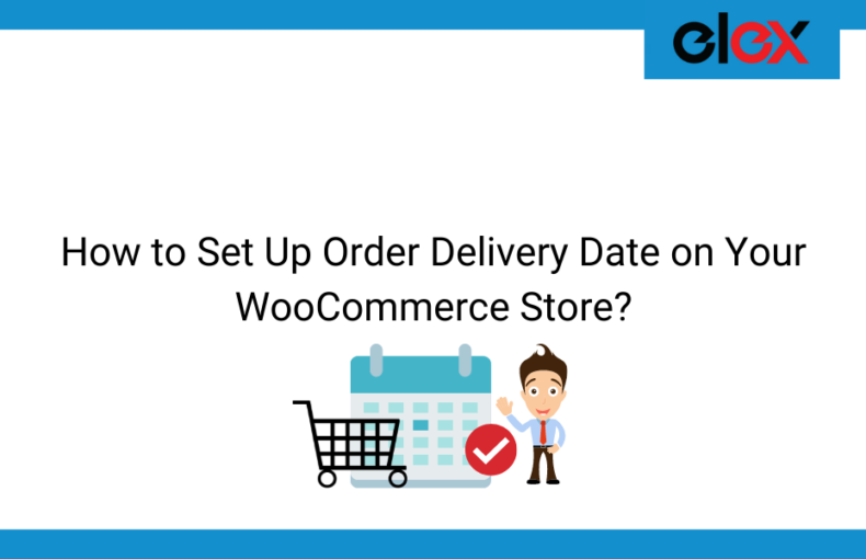 How to Set Up Order Delivery Date on Your WooCommerce Store? | Blog Banner