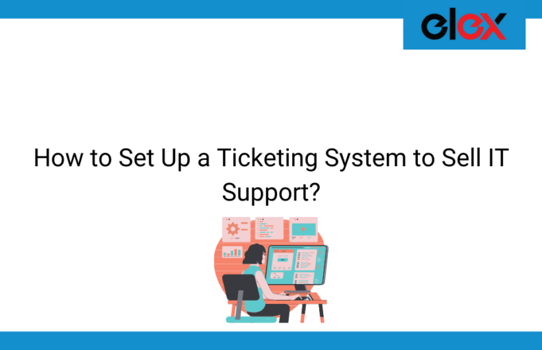 How to Set Up a Ticketing System to Sell IT Support | Blog Banner