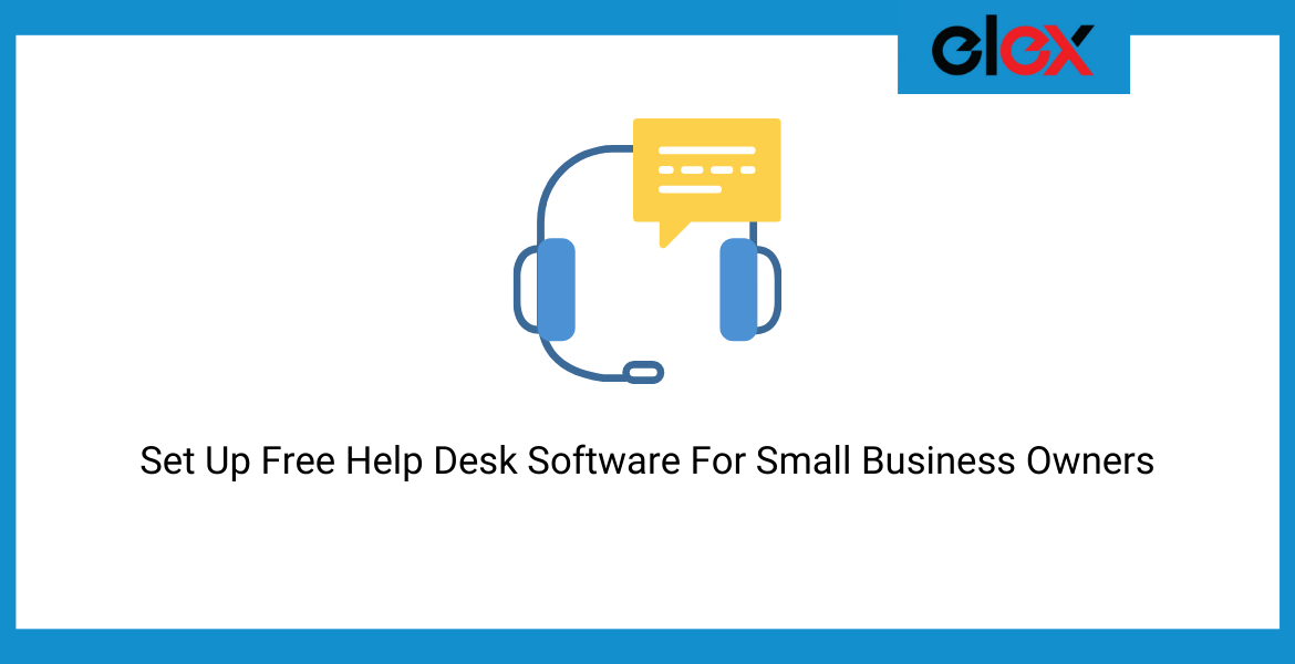Set Up Free Help Desk Software For Small Business Owners
