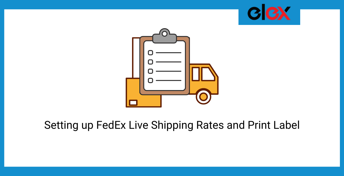 Setting up FedEx Live Shipping Rates and Print Label for Indian WooCommerce Store Owners