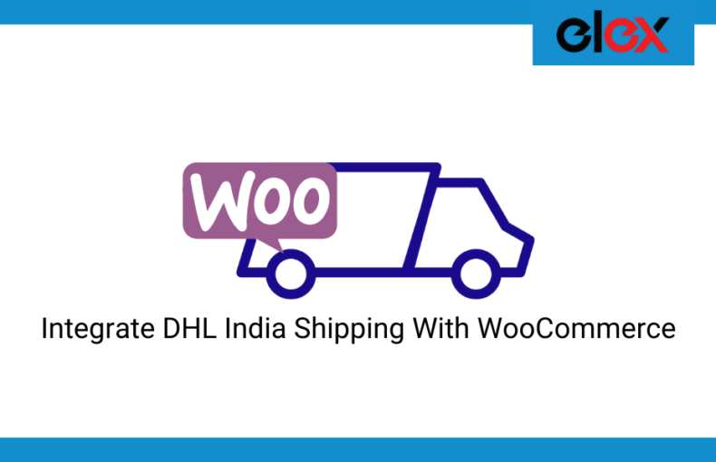 How to integrate DHL India Shipping with WooCommerce