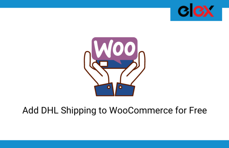 Add DHL Shipping to WooCommerce for Free