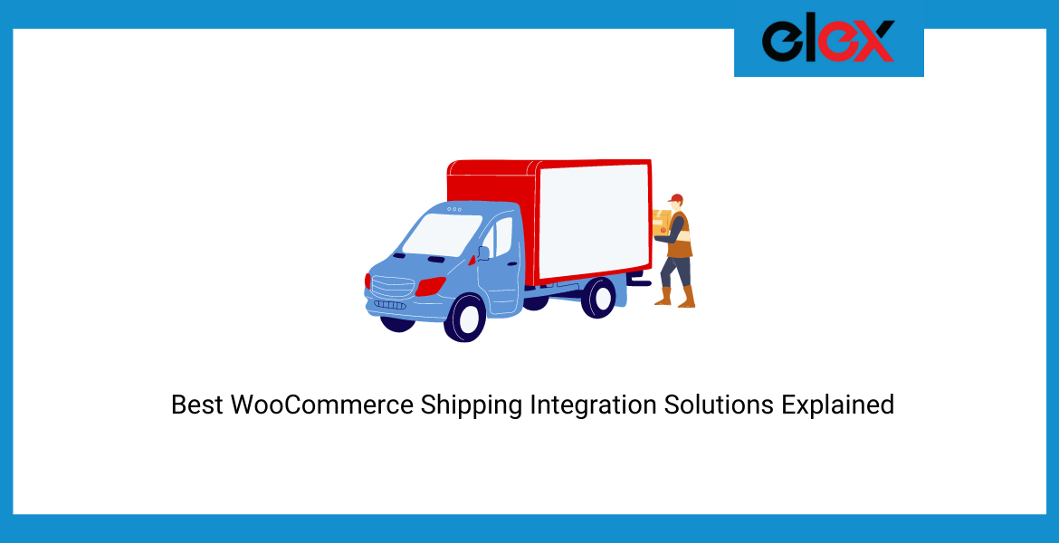 Best WooCommerce Shipping Integration Solutions Explained