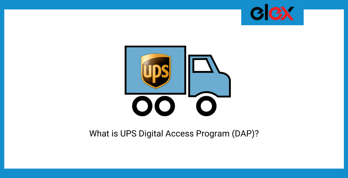 What is UPS Digital Access Program (DAP)? 3 Reasons to Ship with it